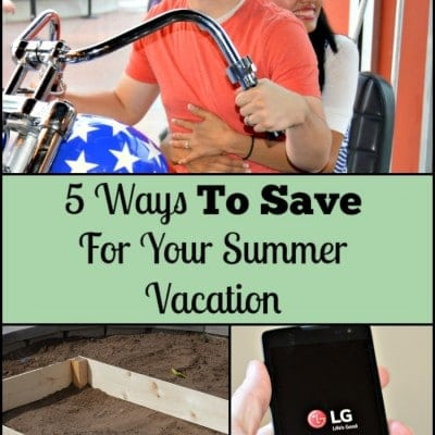 5 Ways To Save For Your Summer Vacation