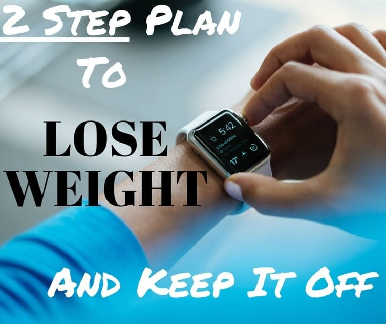 These two steps helped me to lose 25 pounds in a few months and I have been able to keep them off for over a year.