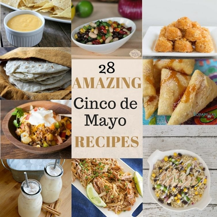 Here are 28 Amazing Cinco de Mayo Recipes that you should definitely add to your menu!