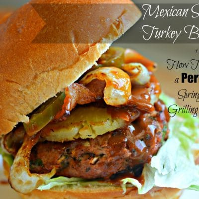 Mexican Style Turkey Burgers + How to Host a Perfect Springtime Grilling Party