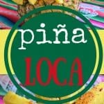 Piña Loca Recipe