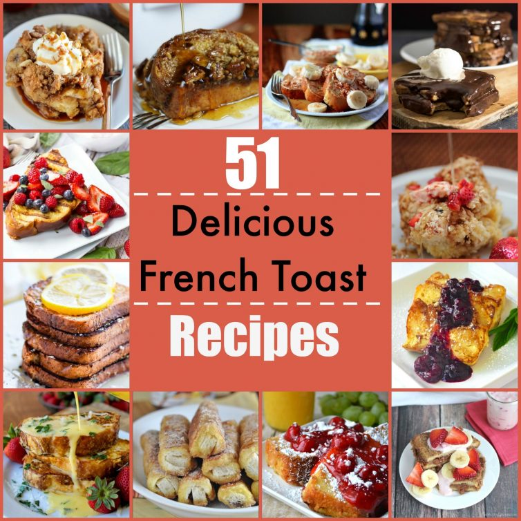 Here are 51 delicious French Toast recipes