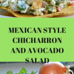This Mexican Style Chicharron and Avocado salad is fresh and delicious and very easy to make. Check it out now.