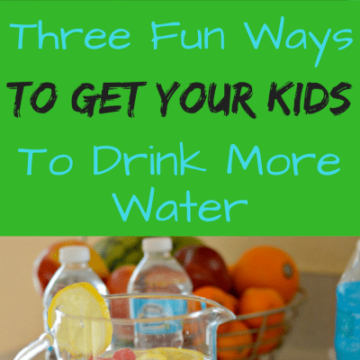 Three Fun Ways To Get Your Kids To Drink More Water
