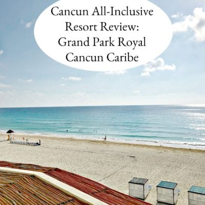 Cancun All-Inclusive Resort Review: Grand Park Royal Cancun Caribe